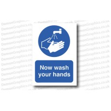 Now Wash Your Hands Sticker or Sign